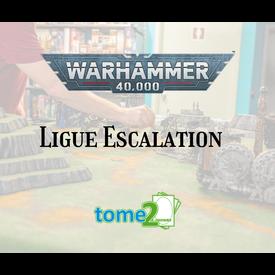 Ligue escalation Warhammer 40k