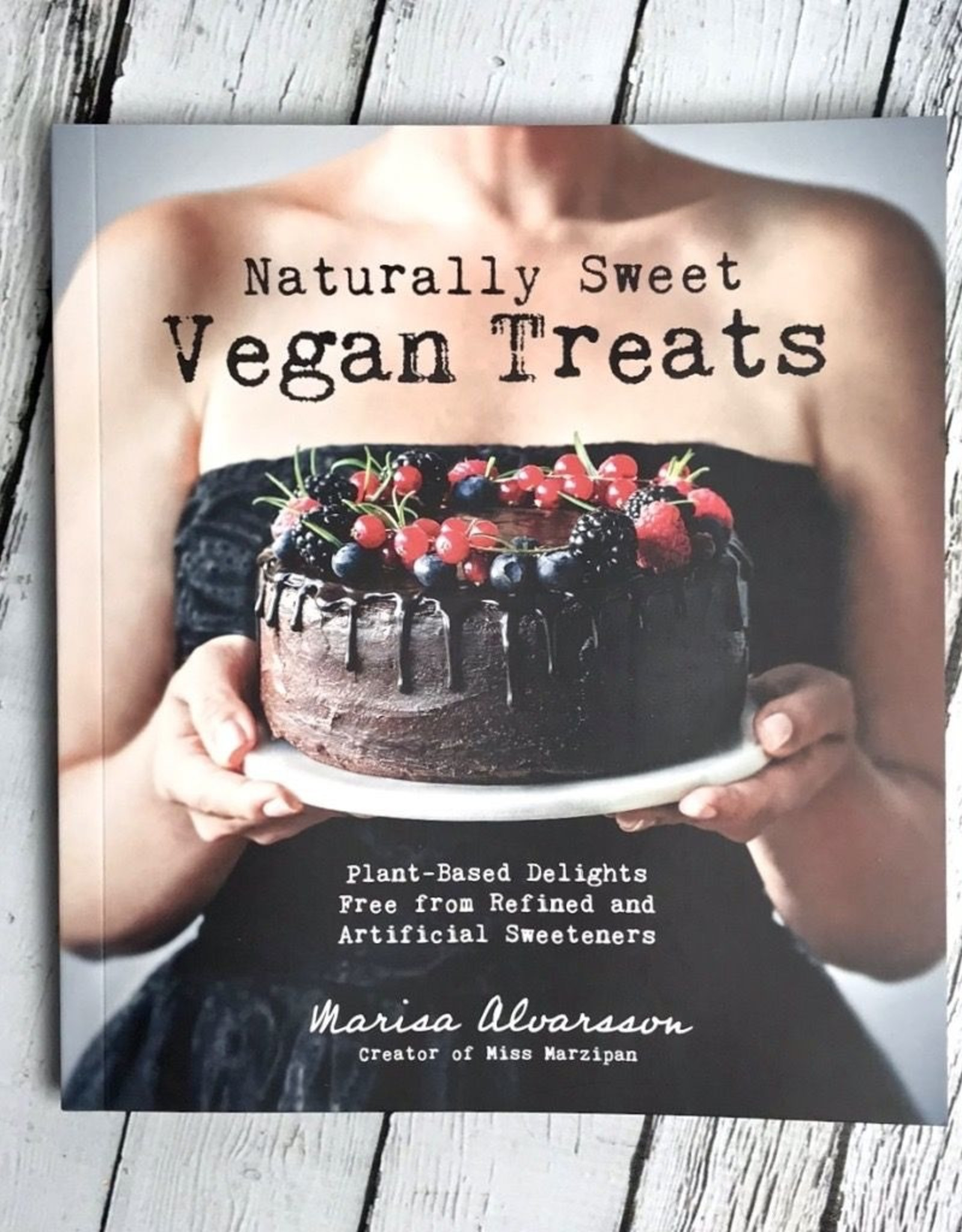 Naturally Sweet Vegan Baking Delicious Plant-Based Treats Free from Artificial Sweeteners