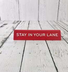 Stay in Your Lane Desk Sign