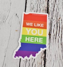 We Like You Here Rainbow Indiana Sticker