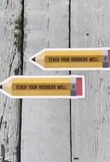 Teach Your Hoosiers Well  Sticker