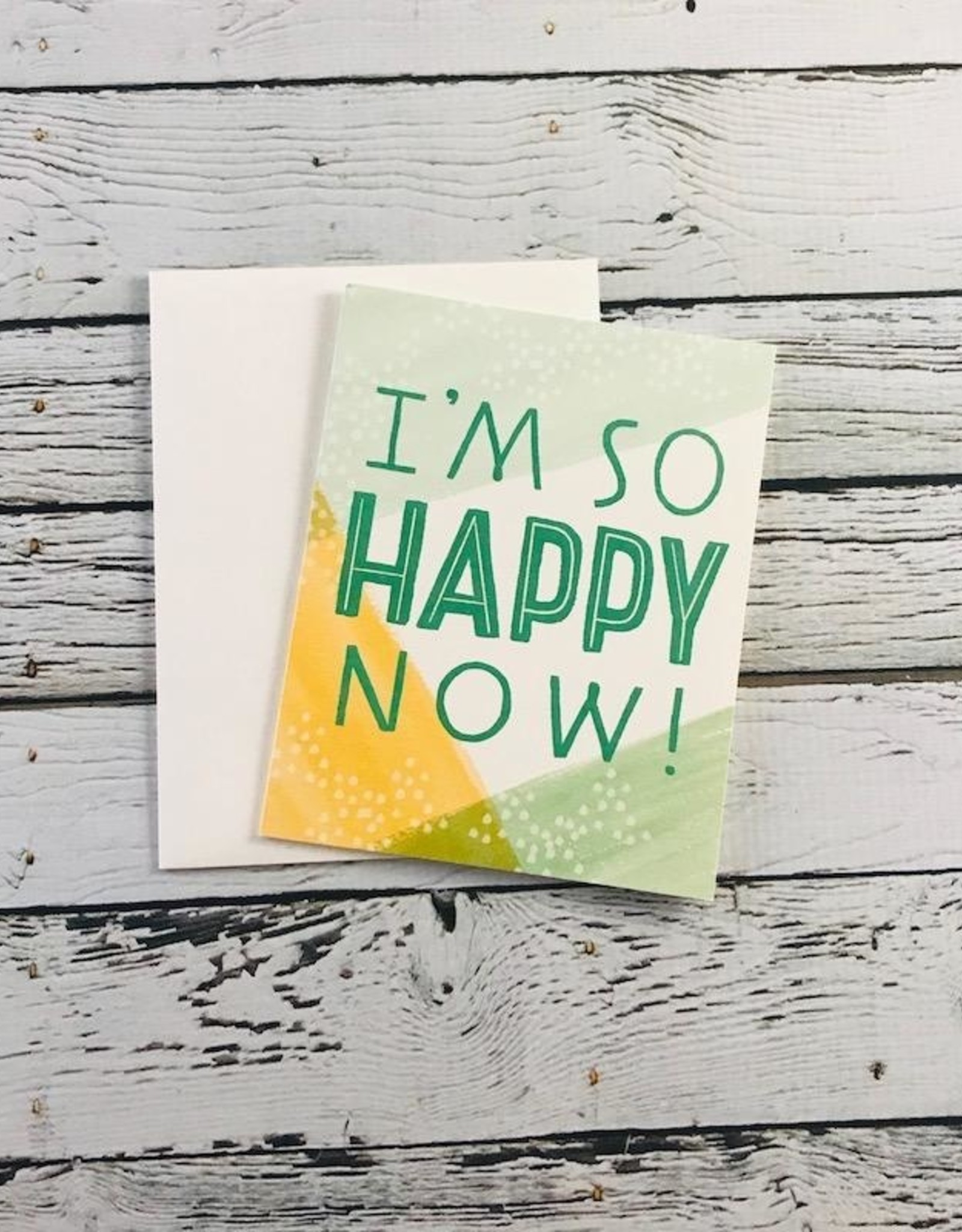 I'm so happy now card