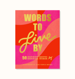 Words to Live By: 50 illustrated quotes by 50 inspiring women