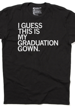 Guess This Is My Graduation Gown Unisex Tee