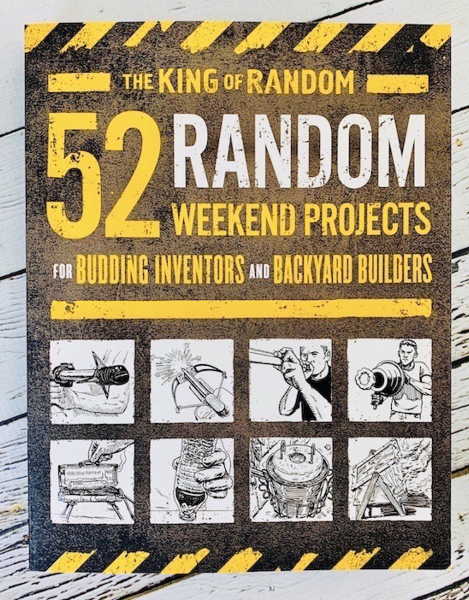 52 Random Weekend Projects for Tinkerers, Inventors and Backyard Builders
