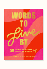 Words to Live By 50 Inspiring Quotes by 50 Inspiring Women