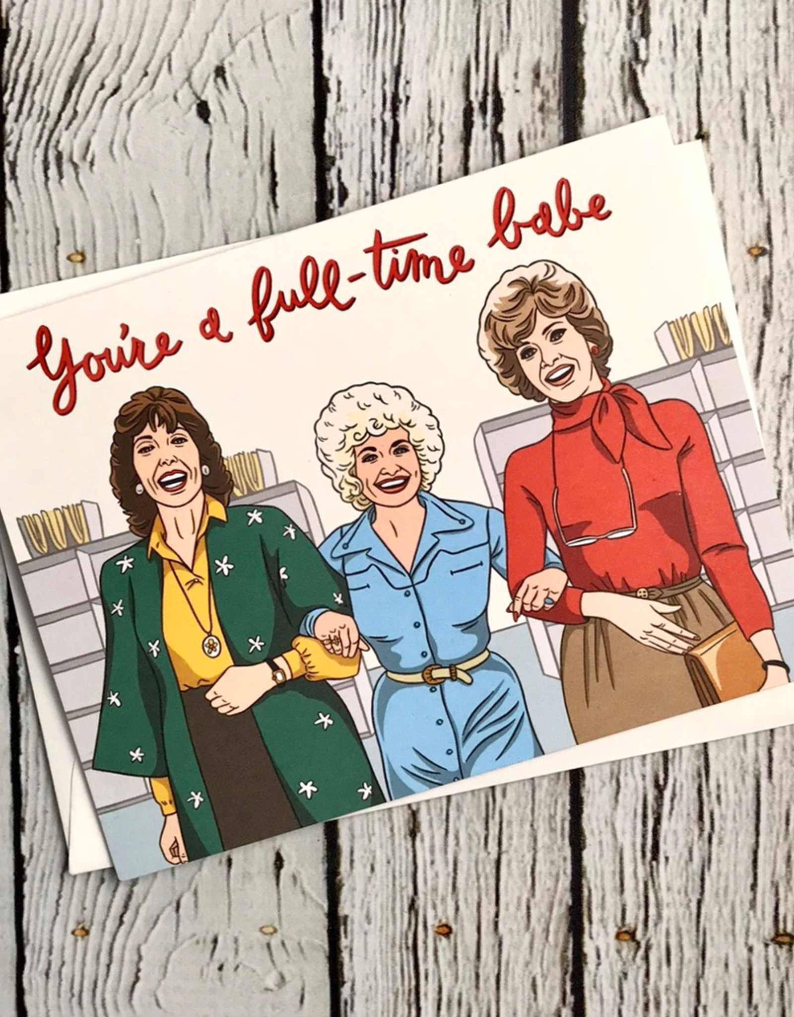 You're A Full Time Babe Card