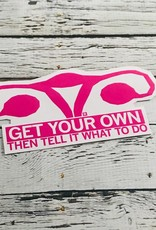 Get Your Own Uterus Sticker