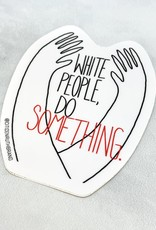 Citizen Ruth White People Do Something Sticker