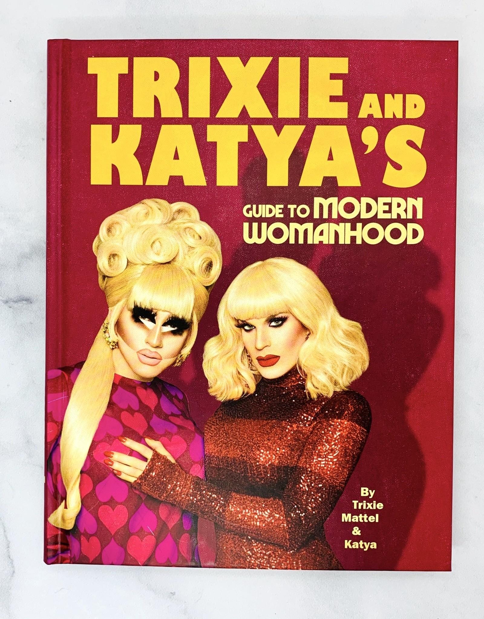 RANDOMHOUSE Trixie & Katya's Guide to Modern Womanhood