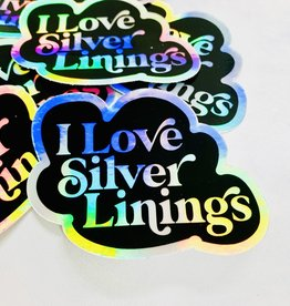 """""""I Love Silver Linings"""" Holographic Die Cut Sticker"""