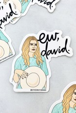 Eww, David Sticker