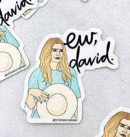 Eww, David Sticker