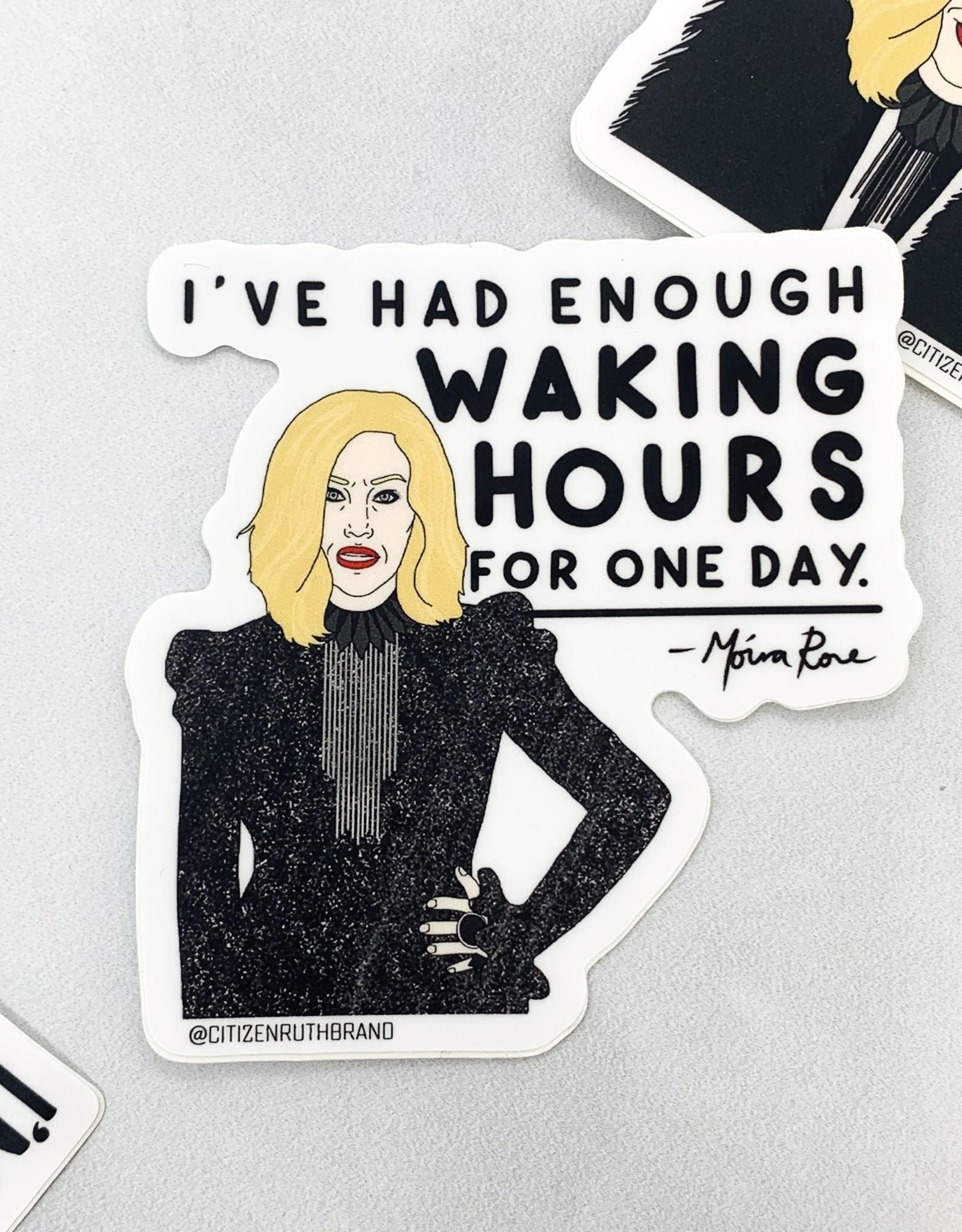 Citizen Ruth Moira Waking Hours Sticker