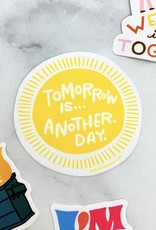 Here We Are Another Day Sticker
