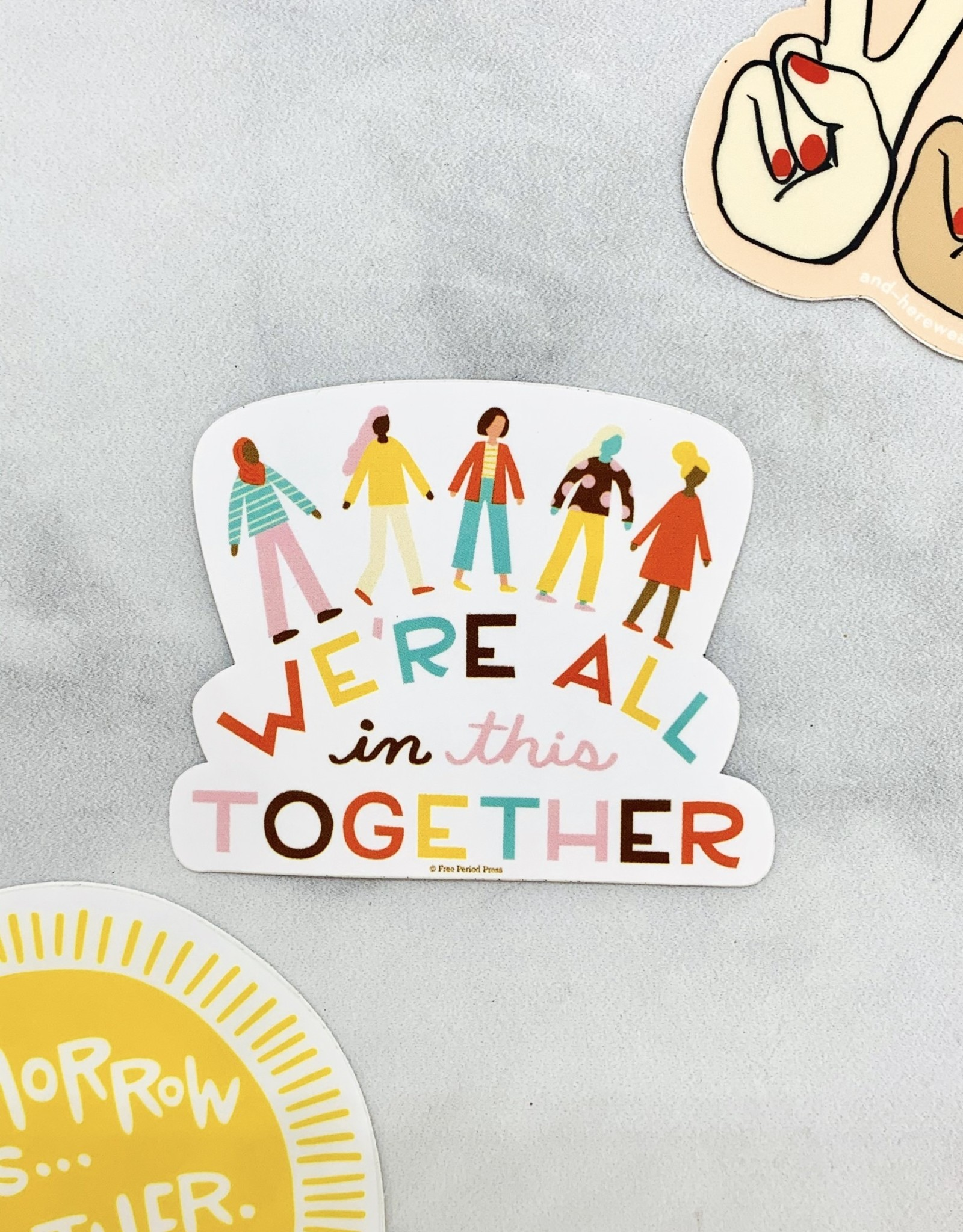 We're All In This Together Sticker
