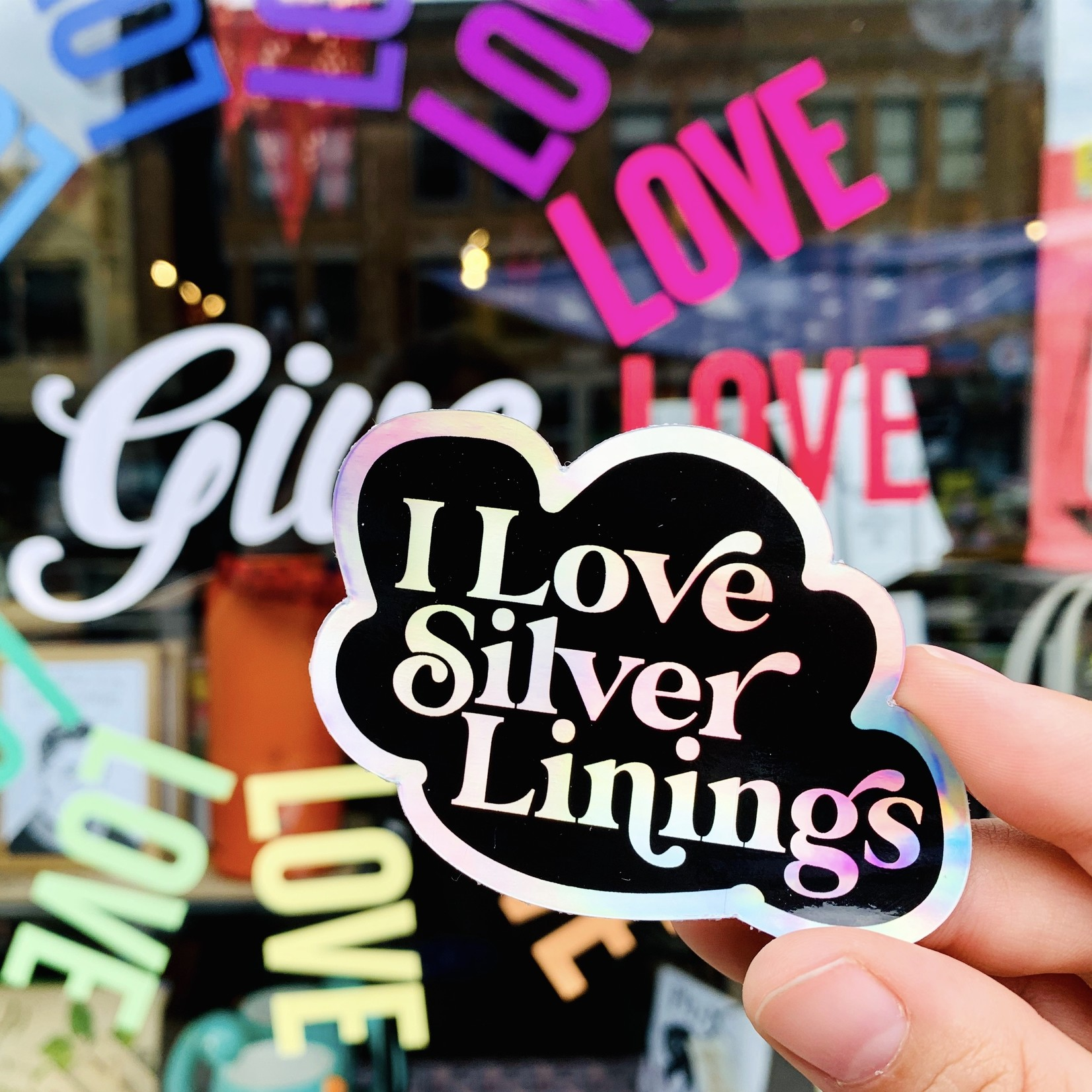 """I Love Silver Linings"" Holographic Die Cut Sticker"