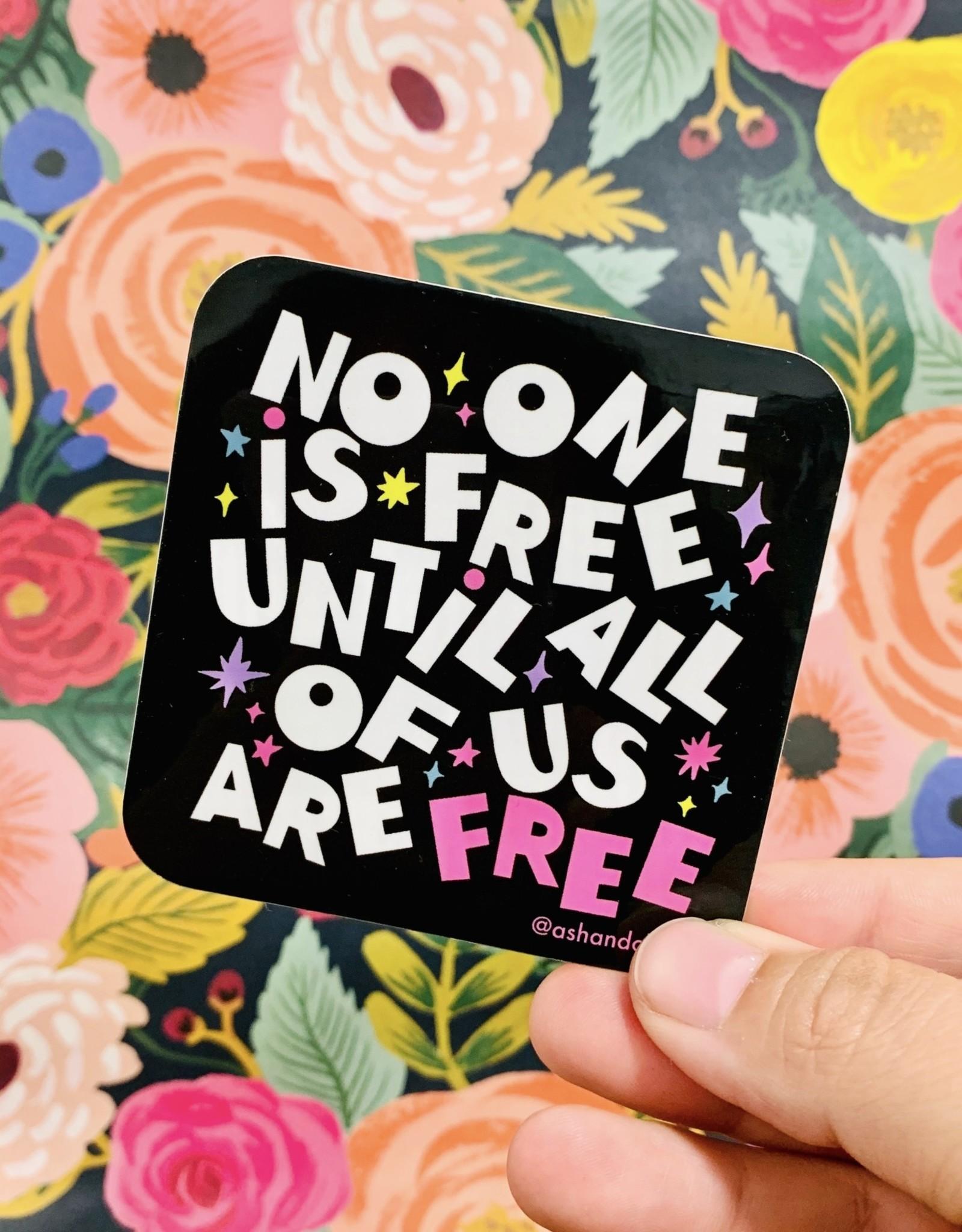 No One Is Free Sticker