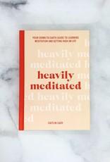 Heavily Meditated