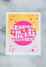 Gender Is A Social Construct 8x10 Print