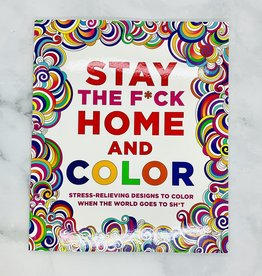 Macmillan STAY THE F*CK HOME AND COLOR Soothing Designs to Color When the World  Goes to Sh*t
