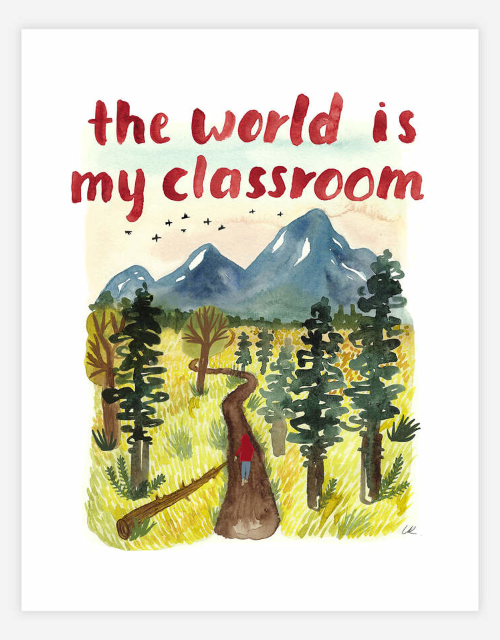 "The World is my Classroom 8.5""x11"" Print"