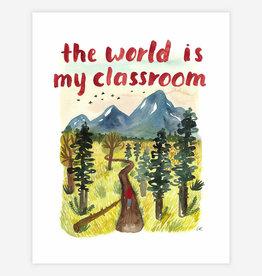 "BUYOLYMPIA The World is my Classroom 8.5""x11"" Print"