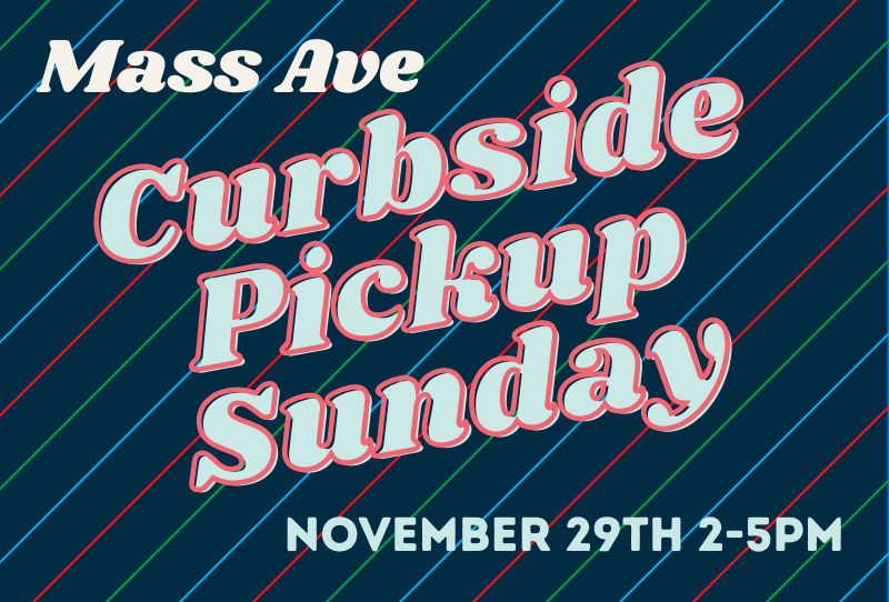 Mass Ave Drive-Thru Pickup Event is this Sunday, November 29 from 2-5pm