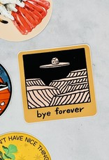 Bye Forever Sticker