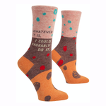Whatever It Is Women's Crew Socks