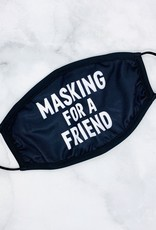 Masking For A Friend Face Mask