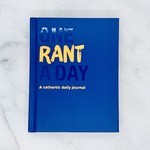 One Rant a Day A Cathartic Daily Journal