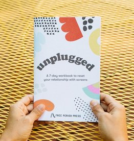 Unplugged: A Workbook To Reset Your Relationship With Screens