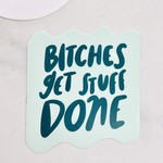 Craft Boner Bitches Get Stuff Done Sticker