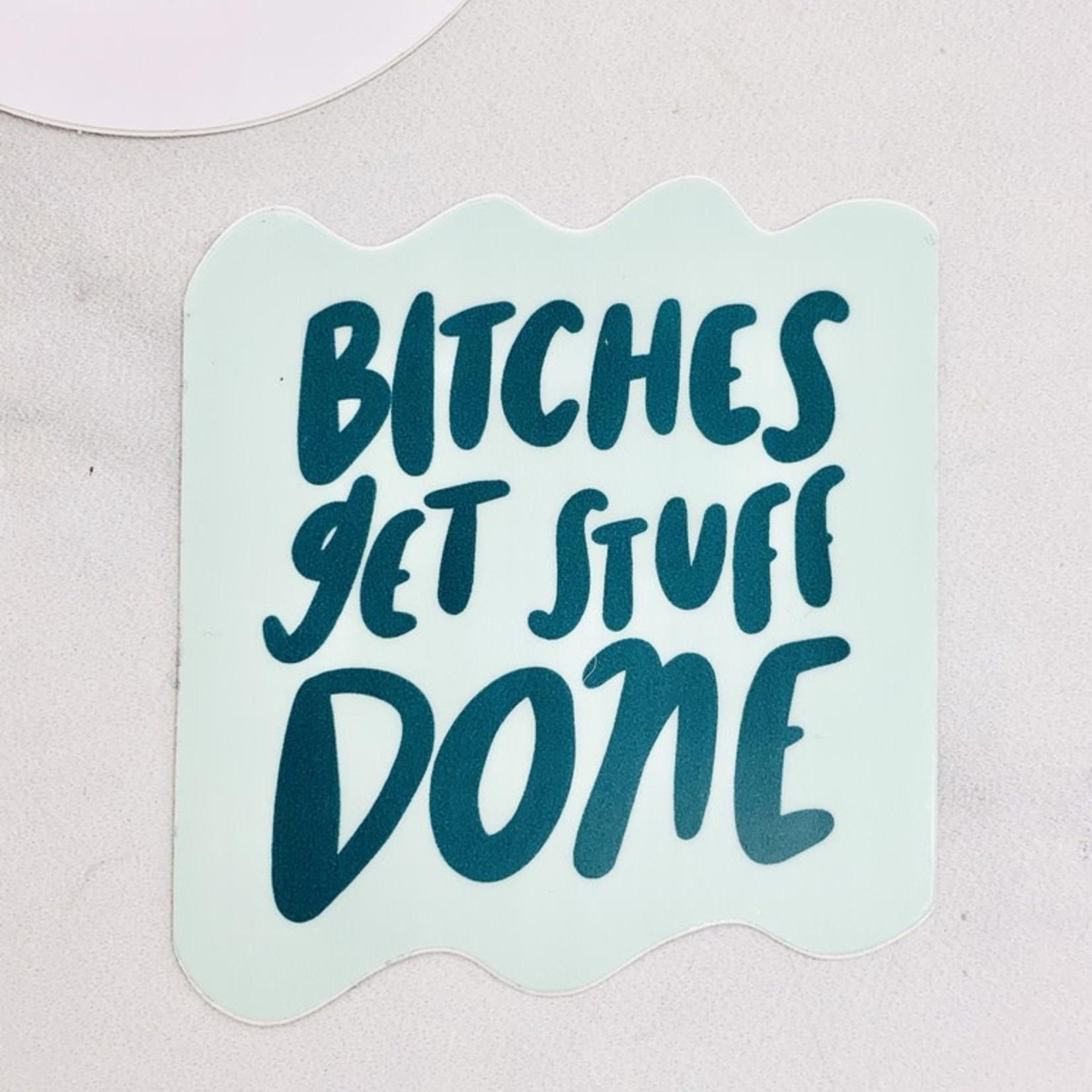 Craft Boner Bitches Get Stuff Done Sticker