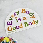 Everybody is a Good Body Sticker