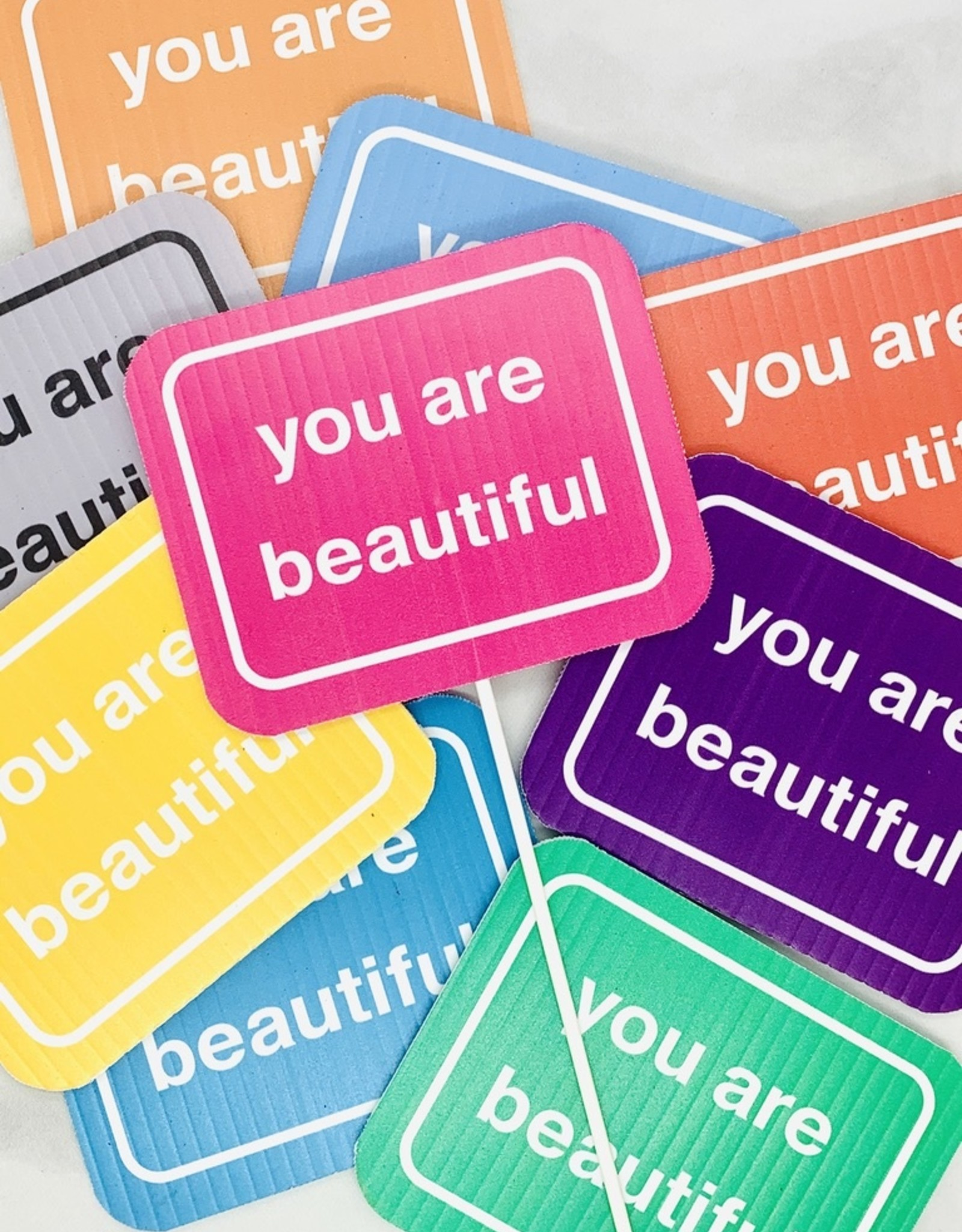 You Are Beautiful Yard Sign