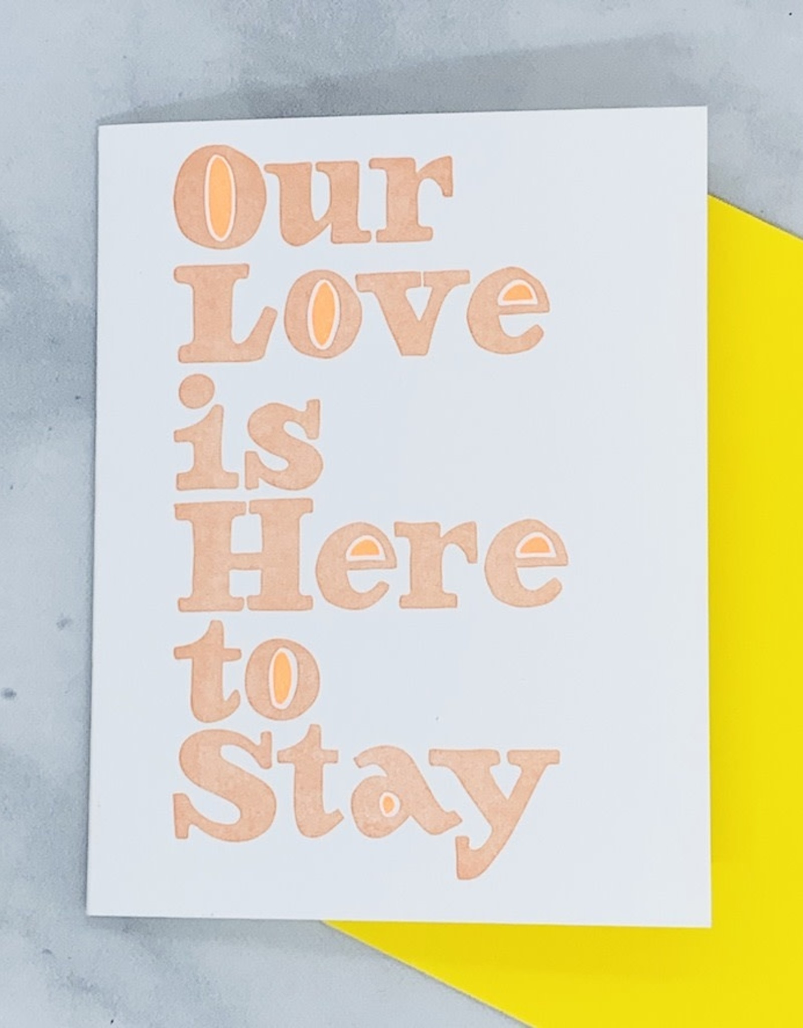 Our Love is Here to Stay Card
