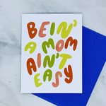 Craft Boner Bein' A Mom Ain't Easy Card