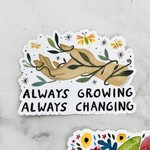 Always Growing Always Changing Sticker