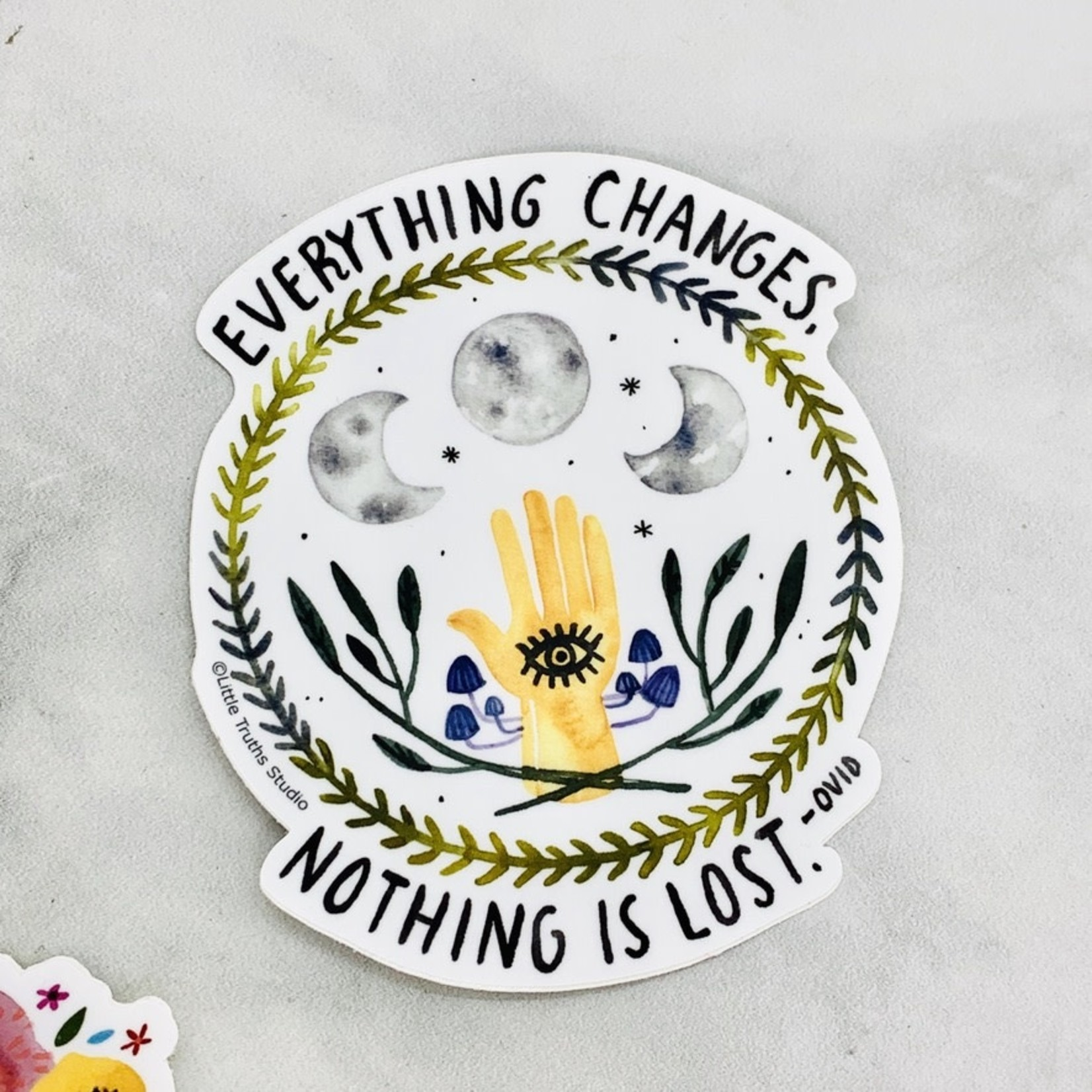 Everything Changes Nothing is Lost Sticker
