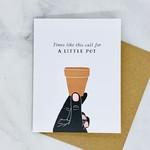 A Little Pot Card