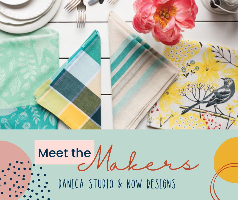 Meet the Makers: Danica Studio and Now Designs!