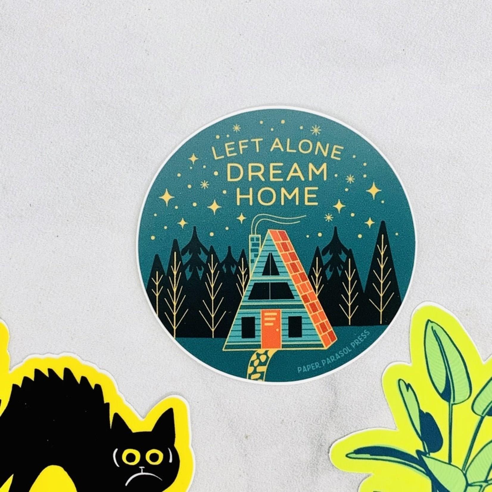 Paper Parasol Press Left Alone Dream Home Sticker