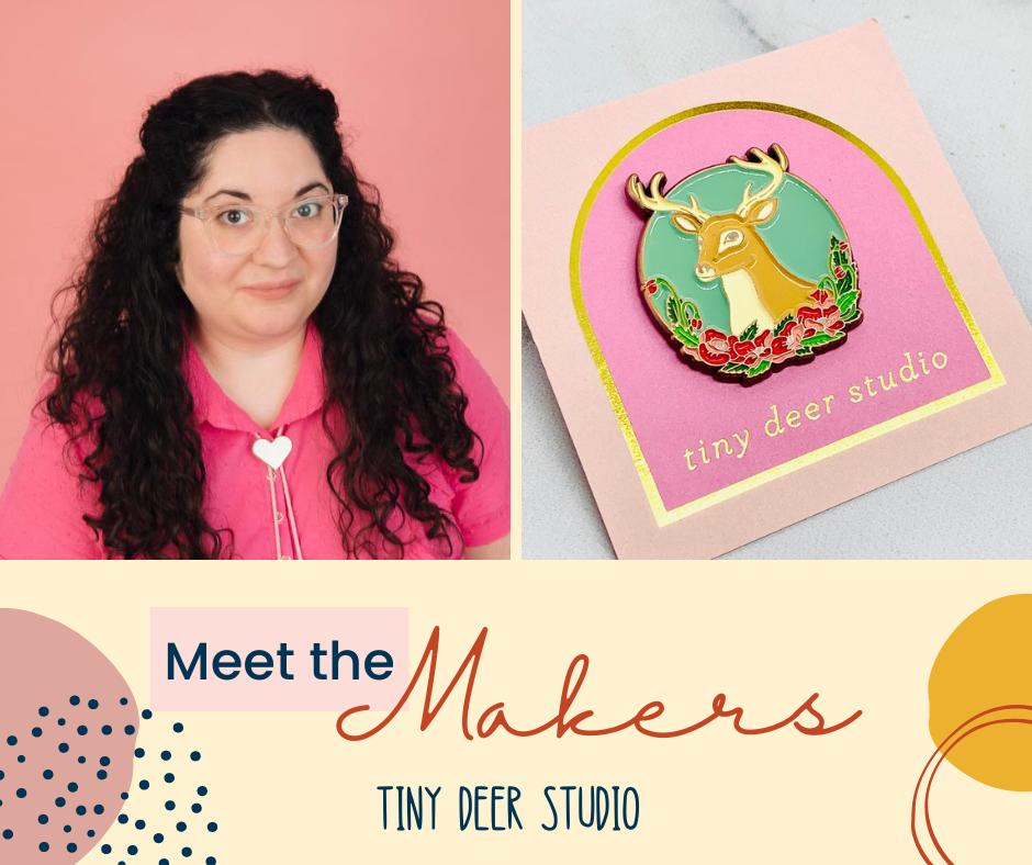 Meet the Makers: Tiny Deer Studio