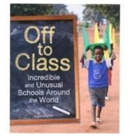 Educational Off To Class: Students And Schools Around The World