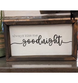 Mountain Momma Home Design Signs MMHD Always Kiss Me Goodnight - Chocolate