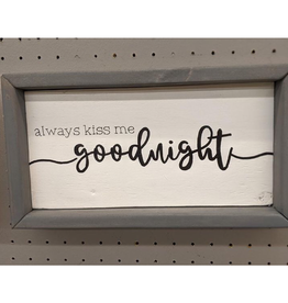 Mountain Momma Home Design Signs MMHD Always Kiss Me Goodnight - Grey