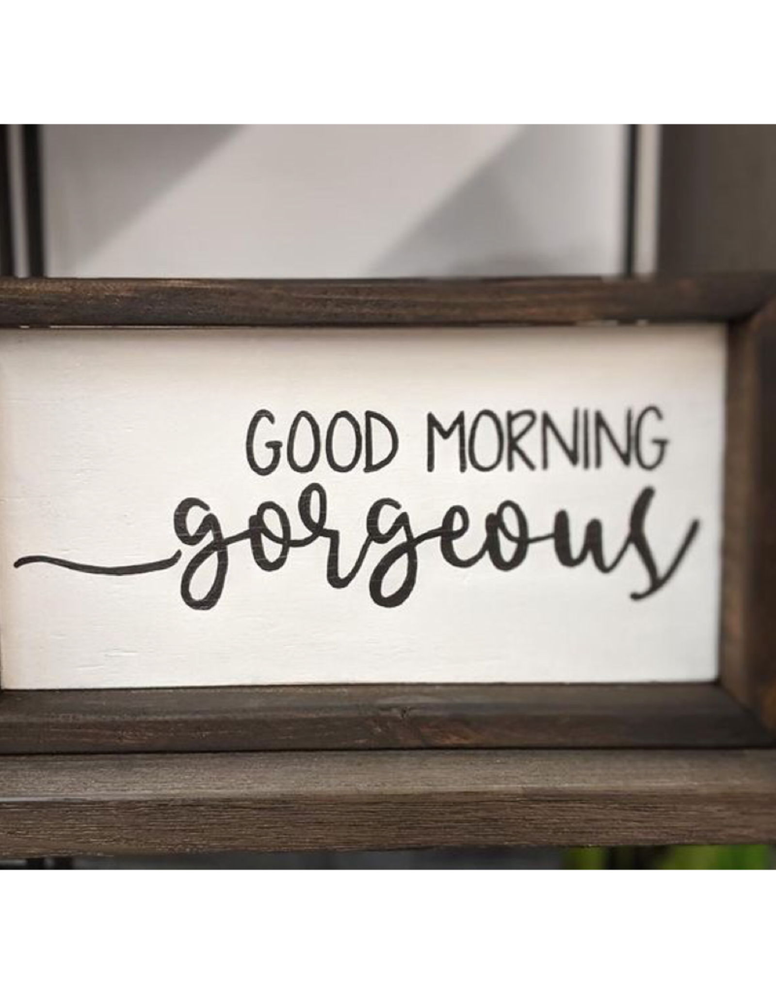 Mountain Momma Home Design Signs MMHD Good Morning Gorgeous - Chocolate