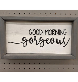 Mountain Momma Home Design Signs MMHD Good Morning Gorgeous - Grey
